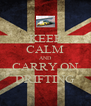KEEP CALM AND CARRY ON DRIFTING - Personalised Poster A4 size