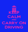 KEEP CALM AND CARRY ON DRIVING - Personalised Poster A4 size