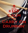 KEEP CALM AND CARRY ON DRUMMIN' - Personalised Poster A4 size