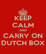 KEEP CALM AND CARRY ON DUTCH BOX - Personalised Poster A4 size