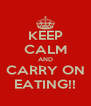 KEEP CALM AND CARRY ON EATING!! - Personalised Poster A4 size