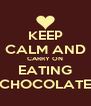 KEEP CALM AND CARRY ON EATING CHOCOLATE - Personalised Poster A4 size