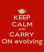 KEEP CALM AND CARRY ON evolving - Personalised Poster A4 size
