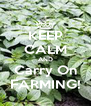 KEEP CALM AND Carry On FARMING! - Personalised Poster A4 size