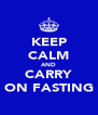 KEEP CALM AND CARRY ON FASTING - Personalised Poster A4 size