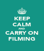 KEEP CALM AND CARRY ON FILMING - Personalised Poster A4 size