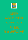 KEEP CALM AND CARRY ON  FILMS R AWESOME - Personalised Poster A4 size