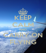 KEEP CALM AND CARRY ON FLYING - Personalised Poster A4 size