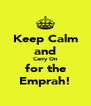 Keep Calm and Carry On for the Emprah! - Personalised Poster A4 size