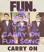 KEEP CALM AND CARRY ON  FUN. SONG. - Personalised Poster A4 size