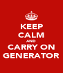 KEEP CALM AND CARRY ON GENERATOR - Personalised Poster A4 size