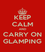 KEEP CALM AND CARRY ON GLAMPING - Personalised Poster A4 size