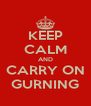 KEEP CALM AND CARRY ON GURNING - Personalised Poster A4 size