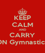 KEEP CALM AND CARRY ON Gymnastics - Personalised Poster A4 size