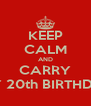 KEEP CALM AND CARRY ON HAPPY 20th BIRTHDAY NIJEE!! - Personalised Poster A4 size