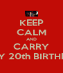 KEEP CALM AND CARRY ON!! HAPPY 20th BIRTHDAY SON!!! - Personalised Poster A4 size