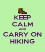 KEEP CALM AND CARRY ON HIKING - Personalised Poster A4 size