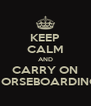 KEEP CALM AND CARRY ON HORSEBOARDING - Personalised Poster A4 size