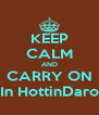 KEEP CALM AND CARRY ON In HottinDaro - Personalised Poster A4 size