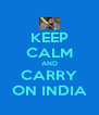 KEEP CALM AND CARRY ON INDIA - Personalised Poster A4 size