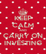 KEEP CALM AND CARRY ON INVESTING - Personalised Poster A4 size