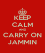 KEEP CALM AND CARRY ON JAMMIN - Personalised Poster A4 size