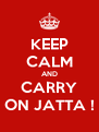 KEEP CALM AND CARRY ON JATTA ! - Personalised Poster A4 size