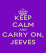 KEEP CALM AND CARRY ON, JEEVES - Personalised Poster A4 size