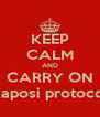 KEEP CALM AND CARRY ON Kaposi protocol - Personalised Poster A4 size