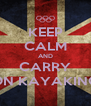 KEEP CALM AND CARRY ON KAYAKING - Personalised Poster A4 size