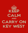 KEEP CALM AND CARRY ON KEY WEST - Personalised Poster A4 size