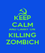 KEEP CALM AND CARRY ON  KILLING ZOMBICH - Personalised Poster A4 size