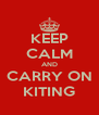 KEEP CALM AND CARRY ON KITING - Personalised Poster A4 size