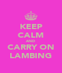 KEEP CALM AND CARRY ON LAMBING - Personalised Poster A4 size