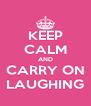 KEEP CALM AND CARRY ON LAUGHING - Personalised Poster A4 size