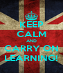 KEEP CALM AND CARRY ON LEARNING! - Personalised Poster A4 size