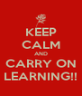 KEEP CALM AND CARRY ON LEARNING!! - Personalised Poster A4 size