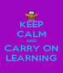 KEEP CALM AND CARRY ON LEARNING - Personalised Poster A4 size