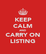 KEEP CALM AND CARRY ON LISTING - Personalised Poster A4 size