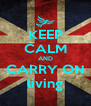 KEEP CALM AND CARRY ON living - Personalised Poster A4 size