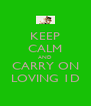 KEEP CALM AND CARRY ON LOVING 1D - Personalised Poster A4 size