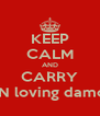 KEEP CALM AND CARRY ON loving damon - Personalised Poster A4 size