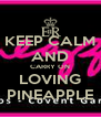KEEP CALM AND CARRY ON LOVING PINEAPPLE - Personalised Poster A4 size