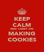 KEEP CALM AND CARRY ON MAKING COOKIES - Personalised Poster A4 size