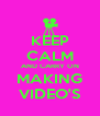 KEEP CALM AND CARRY ON MAKING VIDEO'S - Personalised Poster A4 size