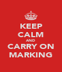 KEEP CALM AND CARRY ON MARKING - Personalised Poster A4 size