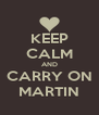 KEEP CALM AND CARRY ON  MARTIN  - Personalised Poster A4 size