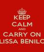 KEEP CALM AND CARRY ON MELISSA BENILOUS - Personalised Poster A4 size