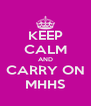 KEEP CALM AND CARRY ON MHHS - Personalised Poster A4 size