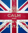 KEEP CALM AND CARRY ON MISS STATON - Personalised Poster A4 size